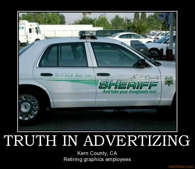 Post a funny picture or gif-truth-advertizing-funny-cop-car-demotivational-poster-1274625353.jpg